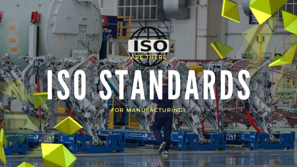 Are There ISO Standards for Manufacturing